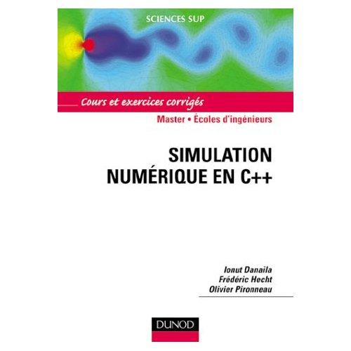 La simulation numérique est devenue un outil de compréhension et de  contrôle irremplaçable dans de très nombreux domaines comme la physique, la  mécanique, ...
